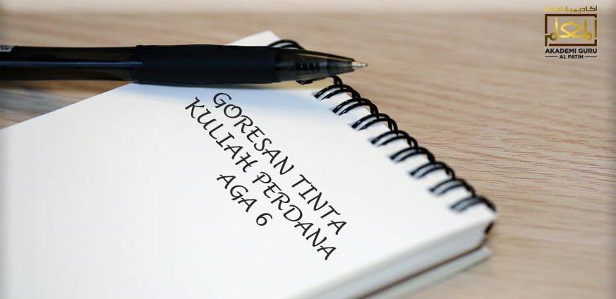 GORESAN TINTA KULIAH PERDANA AGA 6